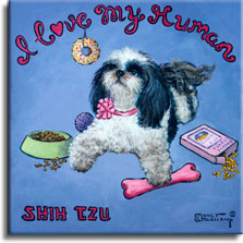 I Love My Human, a poster style print from renowned artist Janet Kruskamp. A spoiled white and black Shih Tzu with her hair cut short and wearing a pink bow on her pink collar, lays on her tummy with her head up,surrounded by food, treats and toys, her left front paw resting over a pink chew bone. A bowl of dog food on the left and a box of dog treats on the right, a ball and a donut hanging on a string from the first e in I Love My Human arched over the top of the blue background complete the motif. The words SHIH TZU are in the lower left corner